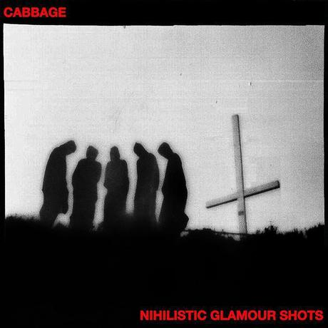 NIHILISTIC GLAMOUR SHOTS – CABBAGE
