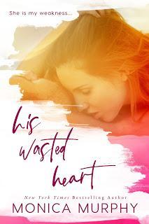 A vos agendas : découvrez His Wasted Heart de Monica Murphy