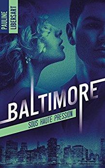 A vos agendas: Découvrez Baltimore - Sous haute pression de Pauline Libersart