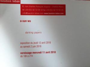 Galerie Baudoin Lebon    exposition A.SUN WU   12 Avril au 2 Juin 2018