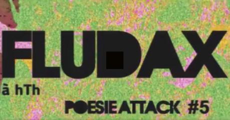 Poesie Attack #5 Fludax à hTh Montpellier