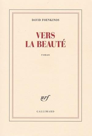 Vers la beauté, de David Foenkinos
