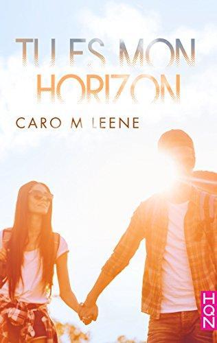 Mon avis sur le 1er tome de Tu es mon horizon de Caro M Leene