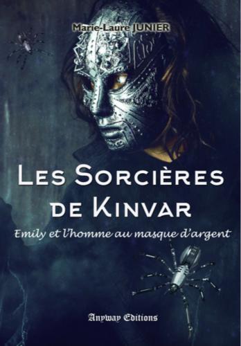 Les sorcières de Kinvar, tome 2 : Emily et l'homme au masque d'argent (Marie-L. Junier)