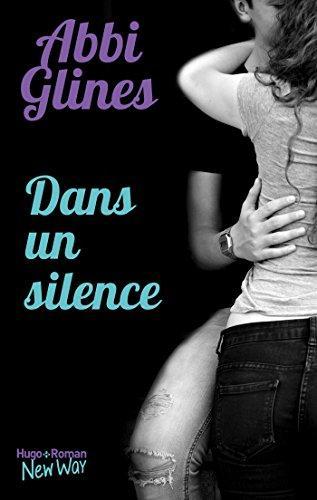 The Field Party, Tome 1 : Dans un Silence de Abbi Glines