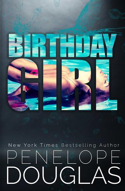Cover Reveal : Découvrez le résumé et la couverture de Birthday Girl de Penelope Douglas