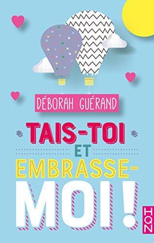 Mon avis sur Tais toi et embrasse moi de Déborah Guérand