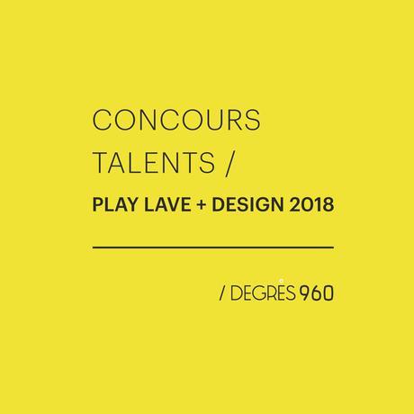 Appel à projets : concours talents Play Lave + Design 2018