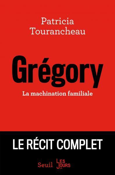 Grégory - La machination familiale de Patricia Tourancheau