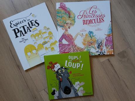 Feuilletage d'albums #74 : Nouveautés Marmaille & cie 1er trimestre 2018 Oups y'a encore un loup ! - Espèces de patates - Les princesses ridicules