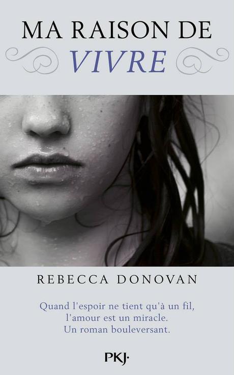 Ma Raison de Vivre, Tome 1 de Rebecca Donovan