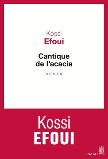 Kossi Efoui : Cantique de l acacia
