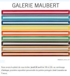 Galerie Maubert   exposition José Loureiro  Jeudi 26 Avril 2018 au 16 Juin 2018