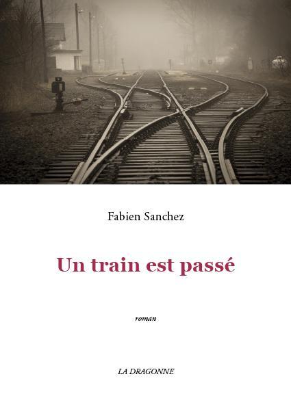Fabien SANCHEZ « un train est passé » extrait