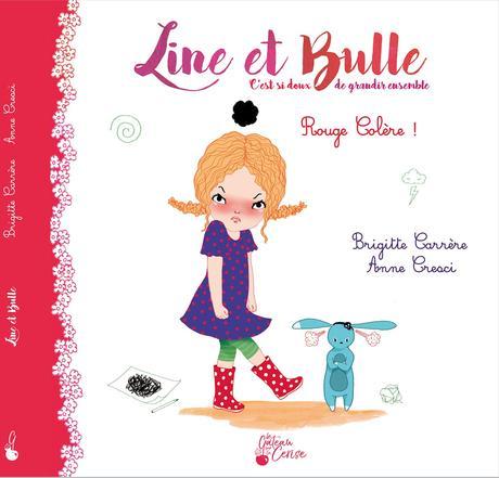 Line et Bulle T.2 ; rouge colère ! de Brigitte Carrère et Anne Cresci