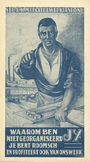 Pays-Bas 1927 pourquoi n'etes-vous pas encore dans l'organisation AC Verhees l'Union Catholique des Metallurgistes