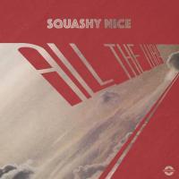 Squashy Nice ' All The Way