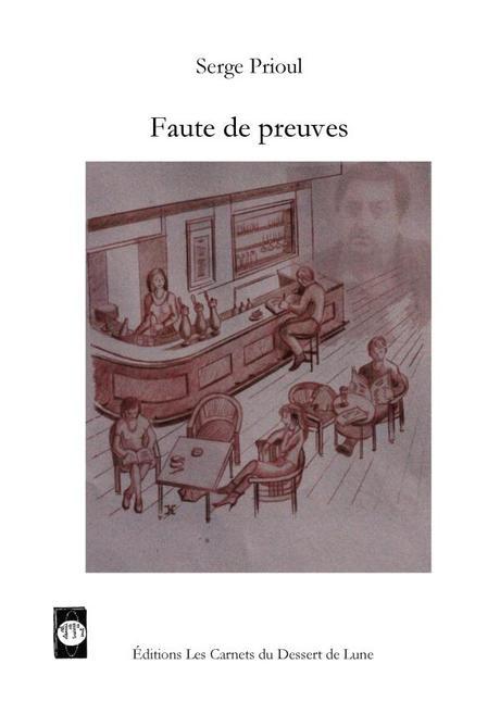 Serge PRIOUL poèmes extraits de « Faute de preuves »