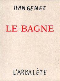 «Le Bagne», terre promise de Jean Genet