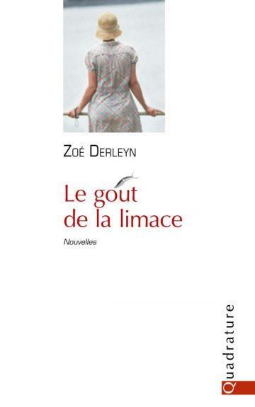 Le goût de la limace  -  Zoé Derleyn