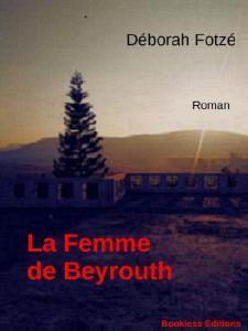 La femme de Beyrouth de Déborah Fotzé