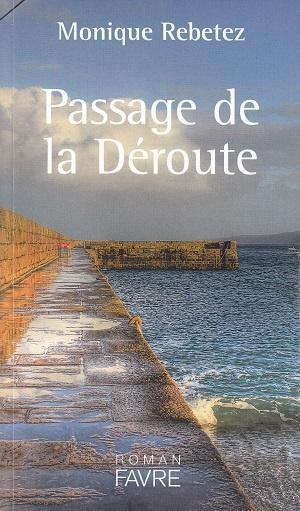 Passage de la Déroute, de Monique Rebetez