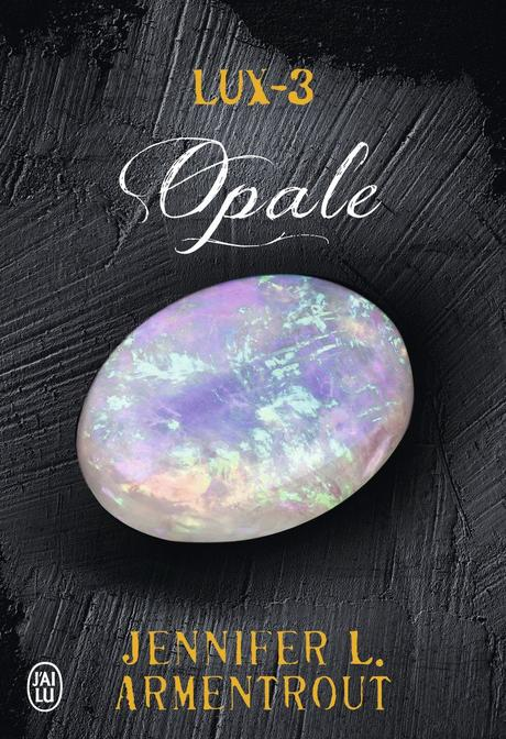 Lux, Tome 3 : Opale de Jennifer L. Armentrout