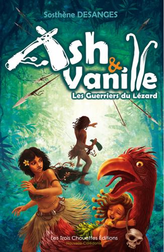 Ash et Vanille, tome 1 : les guerriers du lézard (