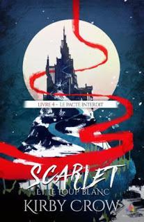 Scarlet et le loup blanc #4 Le pacte interdit de Kirby Crow