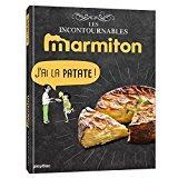 Marmiton J'ai la patate ! Les recettes incontournables
