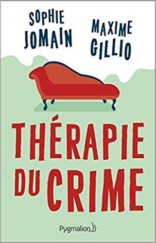 Mon avis sur Thérapie du crime de Maxime Gillo et Sophie Jomain
