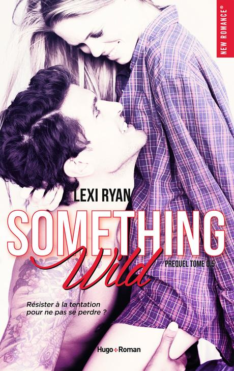 Reckless And Real, Tome 0,5 : Something Wild de Lexi Ryan