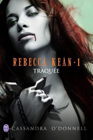 Rebecca Kean, Tome 1 : Traquée de Cassandra O'Donnell