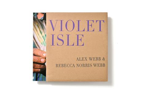 ALEX WEBB & REBECCA NORRIS WEBB – VIOLET ISLE