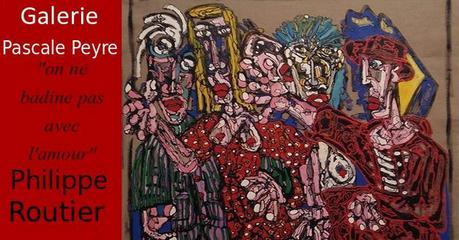 Exposition Philippe Routier «On ne badine pas avec l'amour» à la Galerie Pascale Peyre