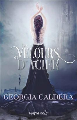 Victorian Fantasy, tome 2 : De Velours et d'Acier, Georgie Caldera