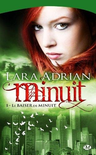 Minuit, Tome 1 :  Le Baiser de Minuit de Lara Adrian