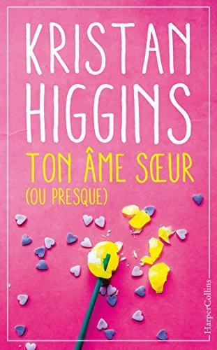 A vos agendas : Découvrez Ton âme soeur ou presque de Kristan Higgins début mai