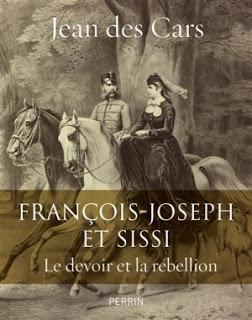 François-Joseph et Sissi : le devoir et la rébellion de Jean des Cars