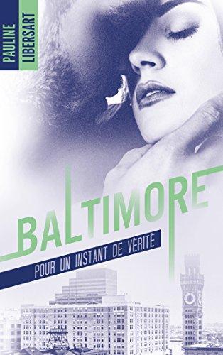 Mon avis sur la nouvelle Pour un instant de vérité , une nouvelle issue de la saga Baltimore de Pauline Libersart
