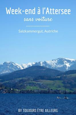 Un week-end sur les bords de l'Attersee dans le Salzkammergut, sans voiture : conseils, bonnes adresses, idées de rando et d'activités... #Austria #Autriche #hiking #nature
