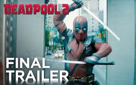 MOVIE | Deadpool 2 : La bande-annonce finale dévoilée !