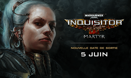 nouvelle date de sortie warhammer 40,000 inquisitor martyr