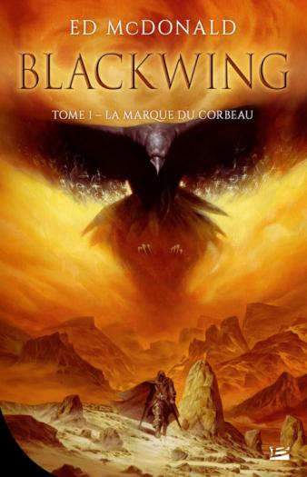 Blackwing – T1: La marque du corbeau d'Ed McDonald