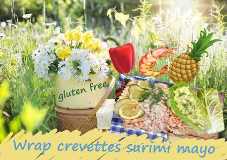 Wrap crevettes, bâtons de crabe, poivron, ananas, oeufs, salade, sans gluten