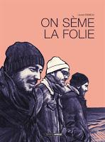 On sème la folie - Laurent Bonneau