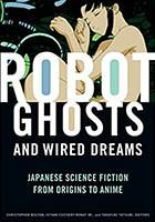Couverture de l'essai Robot Ghosts and Wired Dreams
