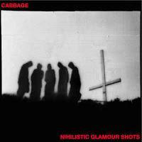 Cabbage - Nihilistic Glamour Shots (2018)