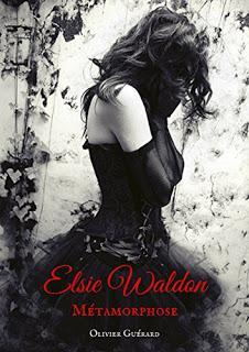 #46 Elsie Waldon - Tome 1 : Métamorphose