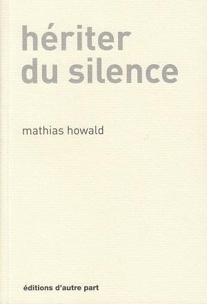 Hériter du silence, de Mathias Howald